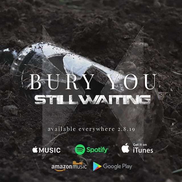 it's here! ⌛️ go give it a listen and share it with your friends! #stillwaitingrock #buryyou
