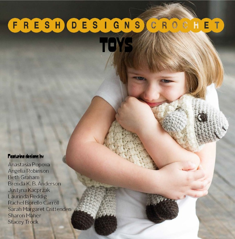 Fresh Designs Crochet: Toys, published by Cooperative Press *$9.95 digital (PDF), $12.95 paperback