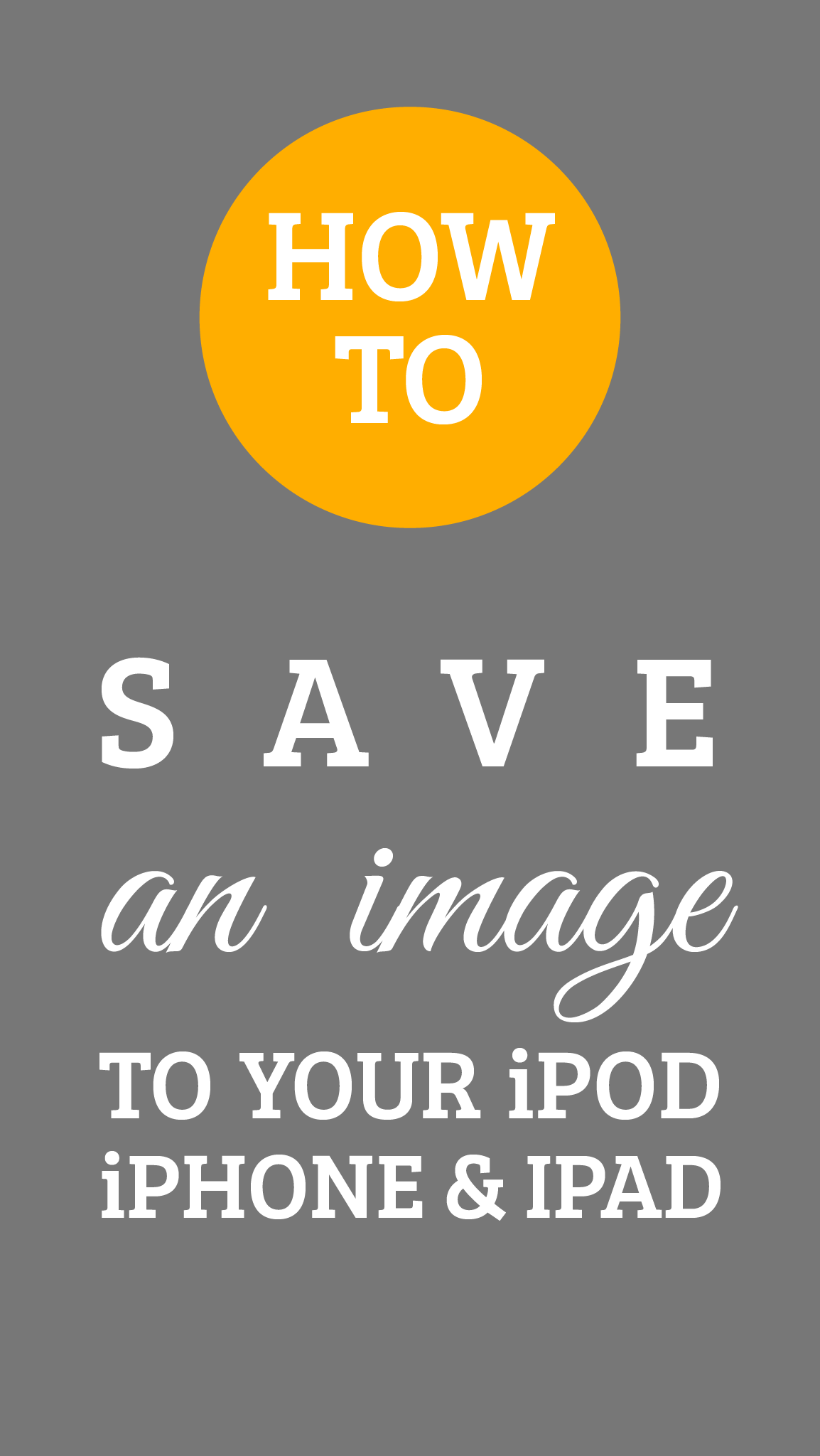 How to Save an Image to your iPhone, iPod or iPad