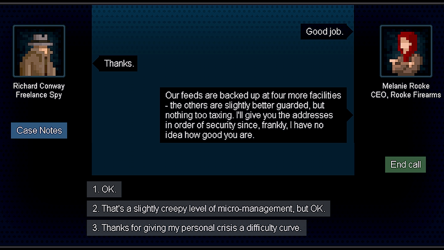 """""""Thanks for giving my personal crisis a difficulty curve."""" Ametafictionalline that forces a certain atmosphere onto this exchange — makes it a game whether you want to play it straight or not."""
