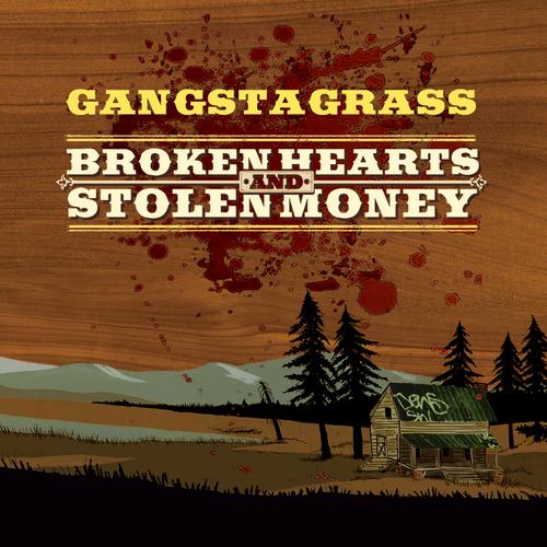 Gangstagrass - Broken Hearts And Stolen Money — Rench Audio