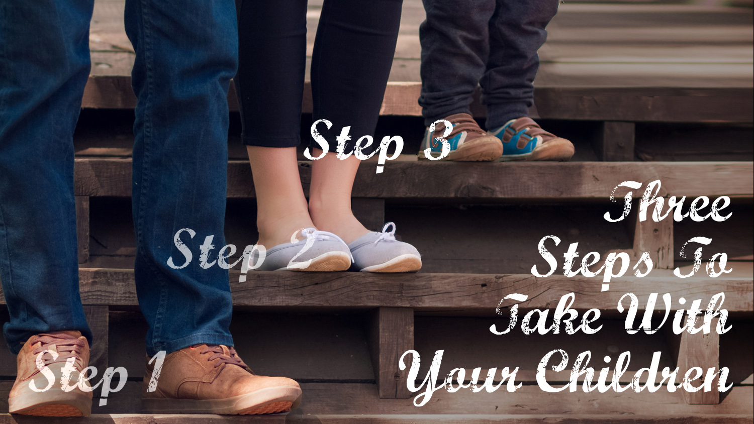 3 Steps To Take With Your Children Step 3.jpg