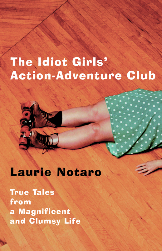 The Idiot Girl's Guide Action-Adventure Club