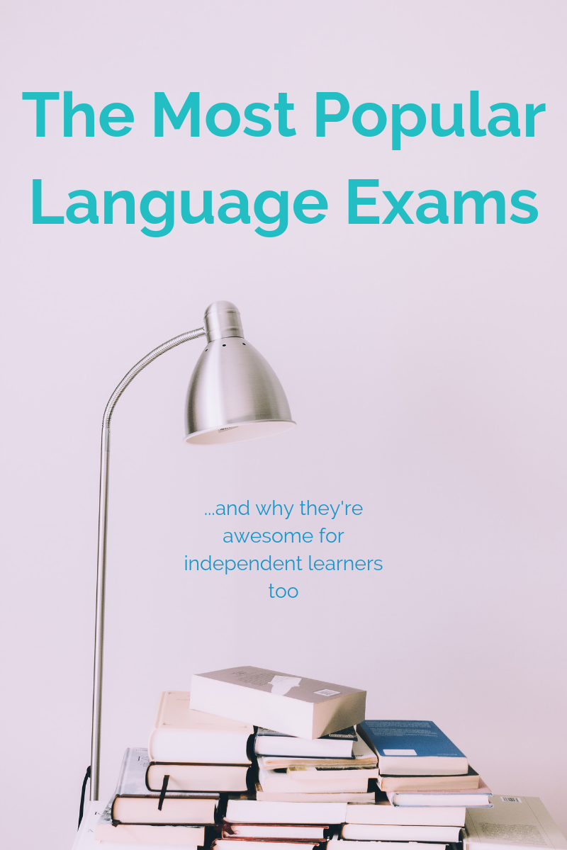 The Most Popular Language Exams (And Why They're Great For Independent Learners Too)