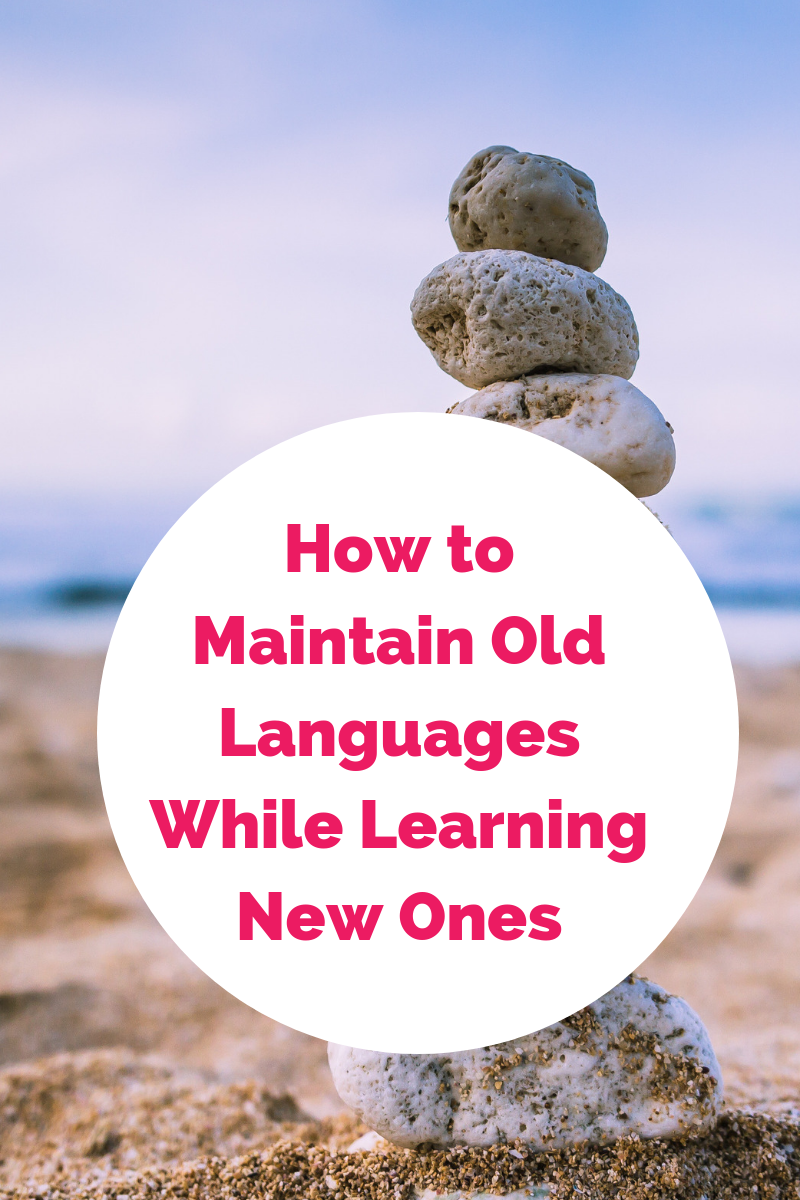 How to Maintain a Language While Starting a New One