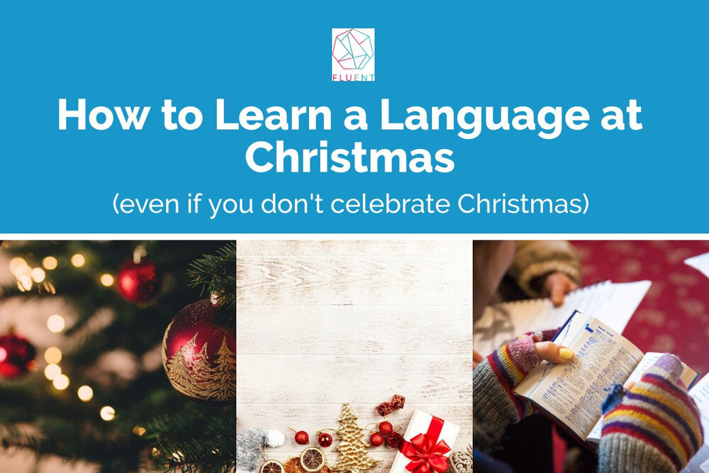 How to Learn a Language at Christmas (Even If You Don't Celebrate Christmas)