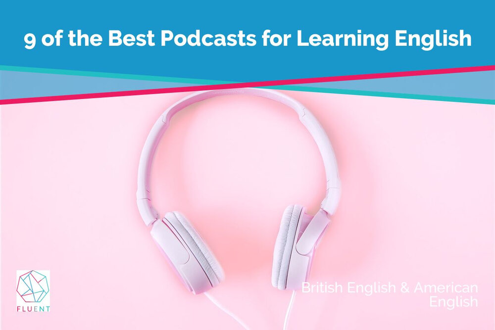 9 of the Best Podcasts for Learning English