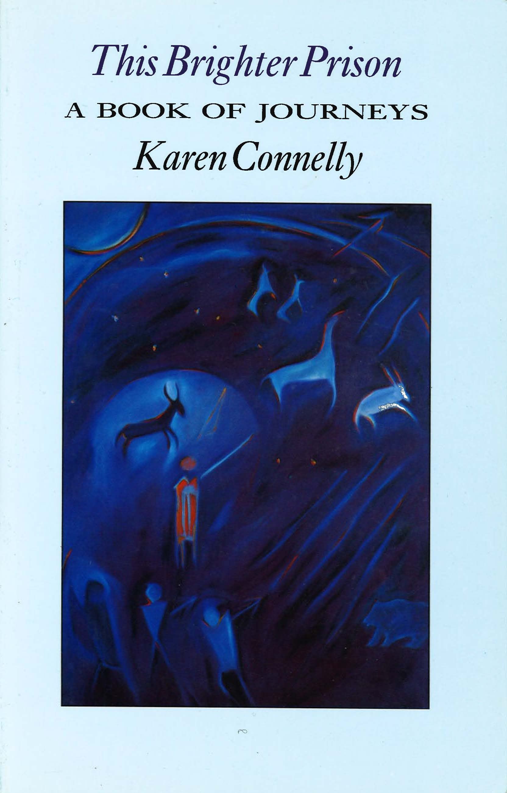 This Brighter Prison by Karen Connelly