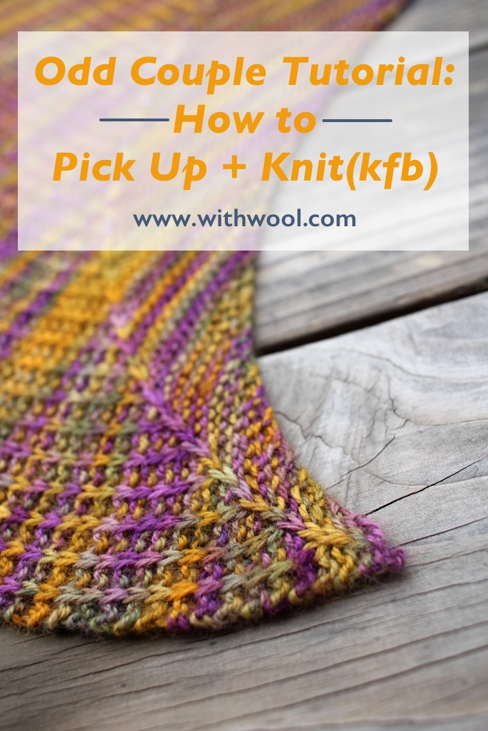 "Odd Couple shawl tutorial: How to ""Pick Up + Knit(kfb)"" 