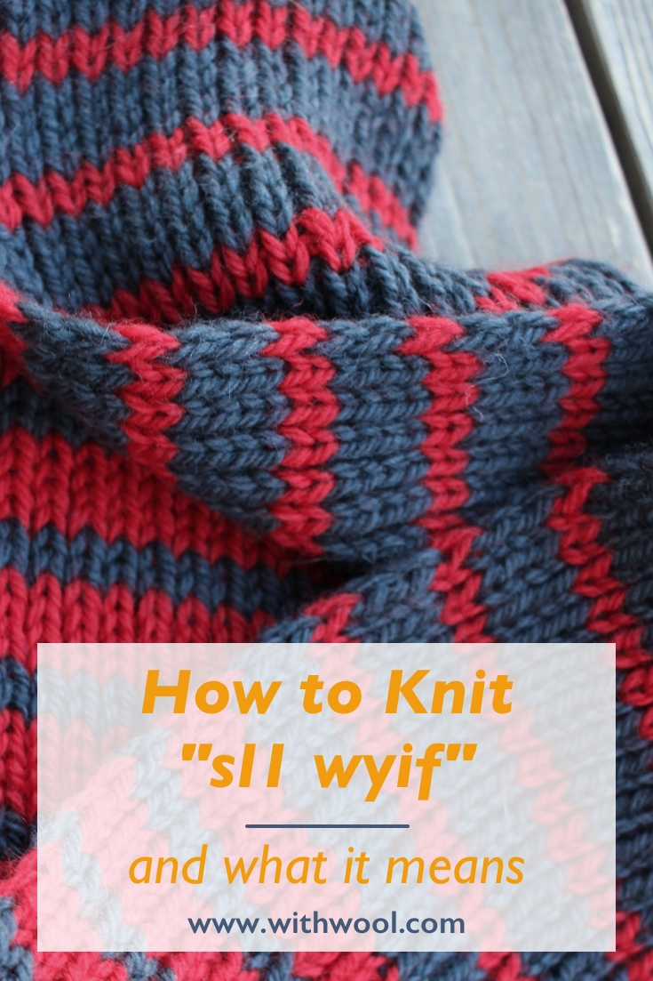 "What the knitting abbreviation ""sl1 wyif"" means and how to work it. 
