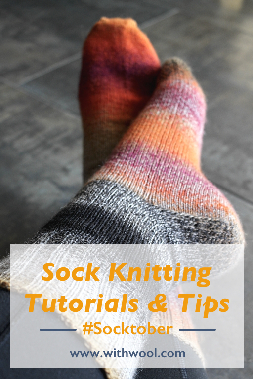 Happy #Socktober! Check out these tips and tutorials to knit comfy, well-fitting socks. | withwool.com