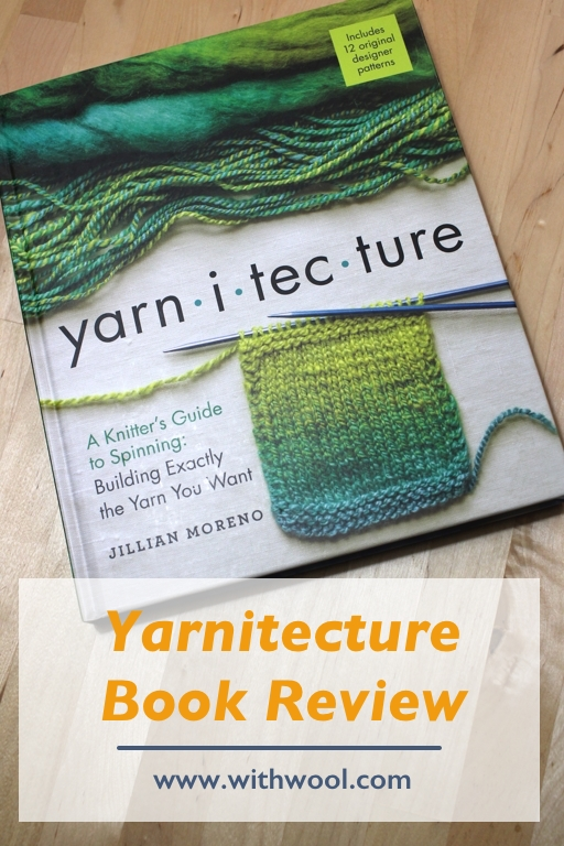 Yarnitecture is a valuable book and great reference for both the new and experienced spinner. #ontheshelfreviews #handspunyarn #knitting | withwool.com