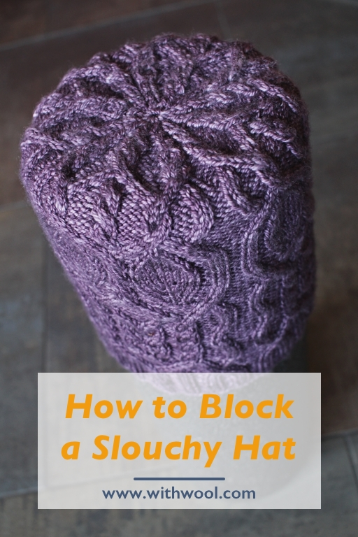 How to block a slouchy knitted hat the easy way! | withwool.com
