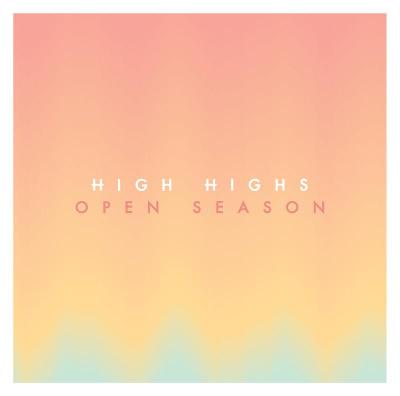 High Highs - Open Season.jpg