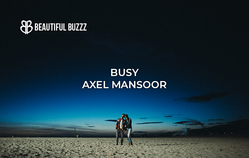 axel mansoor - busy.jpeg