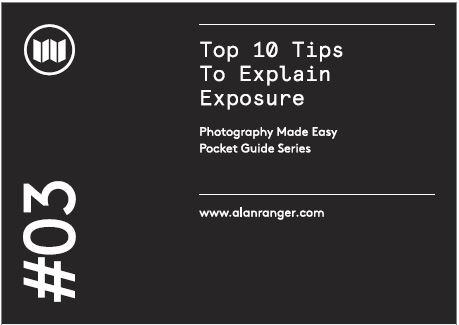 #03 top ten tips to explain exposure