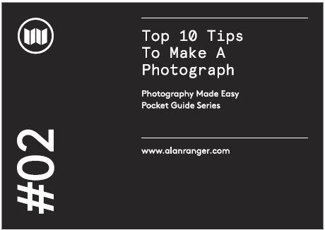 #02 top ten tips to make a photograph