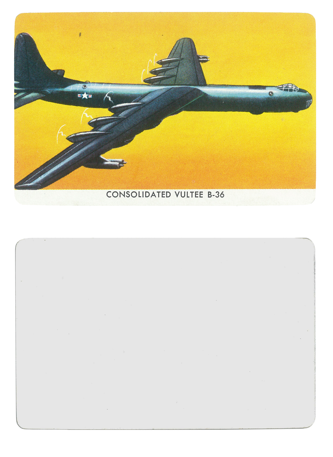 Consolidated Vultee B-36  Series: Quaker Pack-O-Ten Warplane Cards Manufacture: Quaker Oats Company Card Dimensions: 3.5 x 2.25 inches USA -1957