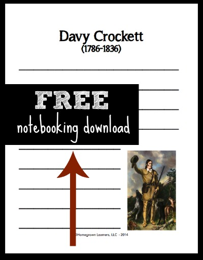Free Davy Crocket Notebooking Download and Interest Led Unit Study from Homegrown Learners