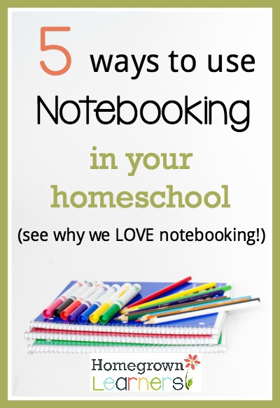 5 Ways to Use Notebooking in Your Homeschool