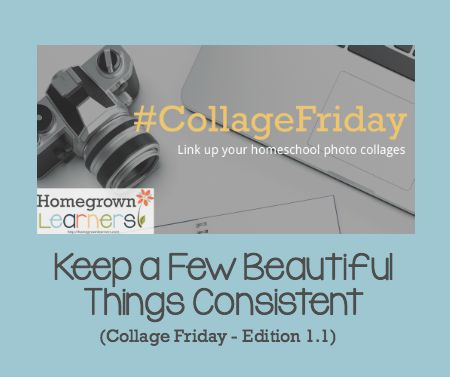 Keep a Few Beautiful Things Consistent - Collage Friday 1.1