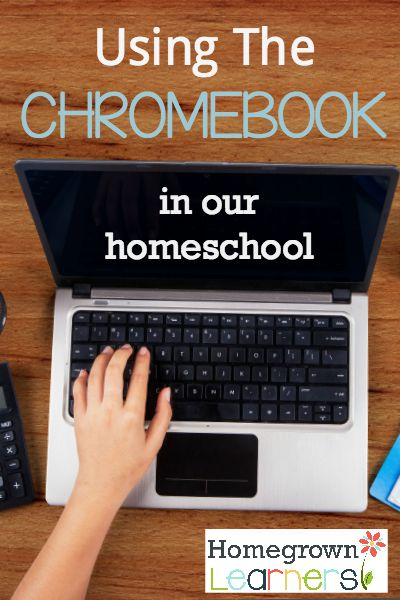 Using the Chromebook in Our Homeschool