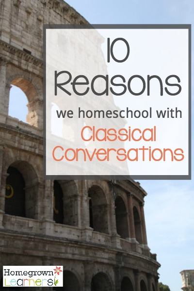10 Reasons we homeschool with Classical Conversations