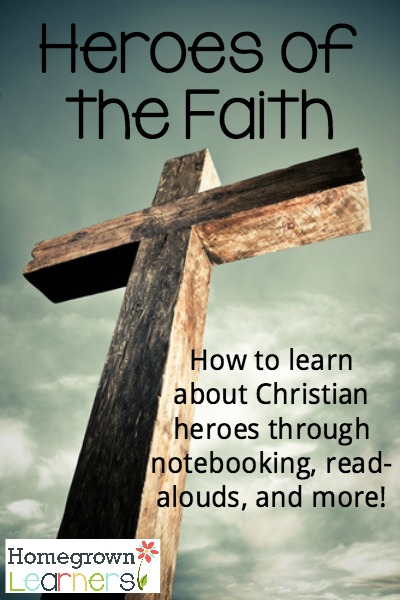 Learn About Heroes of the Christian Faith