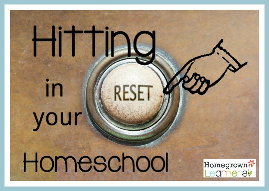 Hitting Reset in Your Homeschool