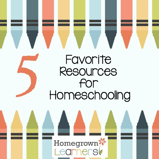 5 Favorite Resources for Homeschooling