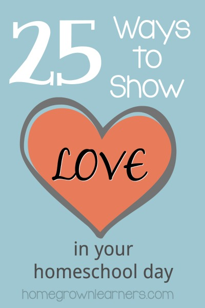 25 Ways to Show Love in Your Homeschool Day