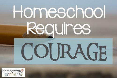 Homeschool Requires Courage