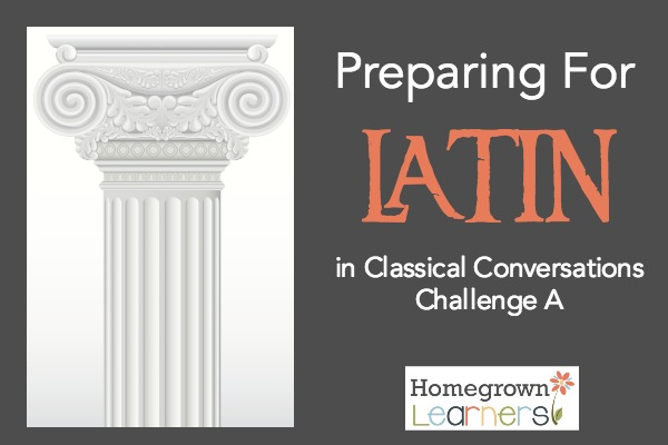 Preparing for Latin in Challenge A - how to get a jump start BEFORE you get to Challenge!