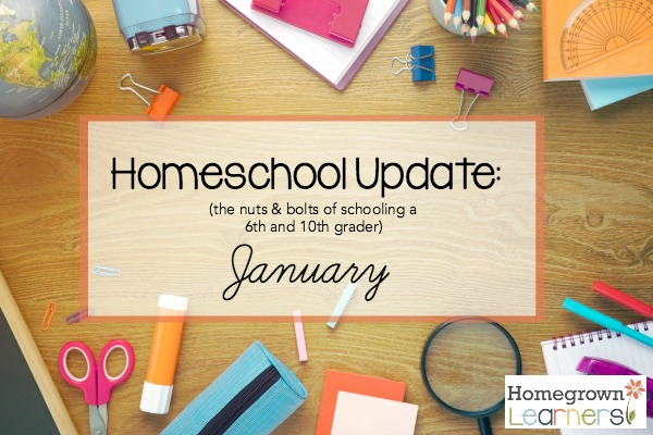 Homeschool Update: The Nuts & Bolts of Homegrown Learners homeschool - January, 2017