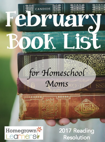 February Book List for Homeschool Moms - 2017 Reading Resolution