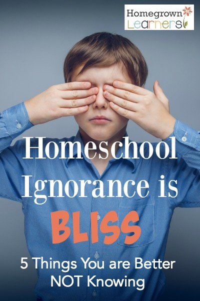 Homeschool Ignorance is Bliss