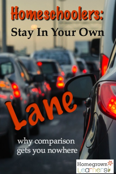 Homeschoolers: Stay in your own lane - why comparison gets you nowhere!