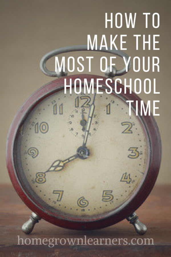 How to Make the Most of Your Homeschool Time