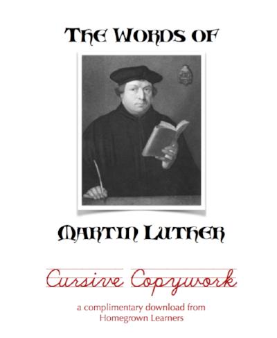 Cursive Copywork - Words of Martin Luther