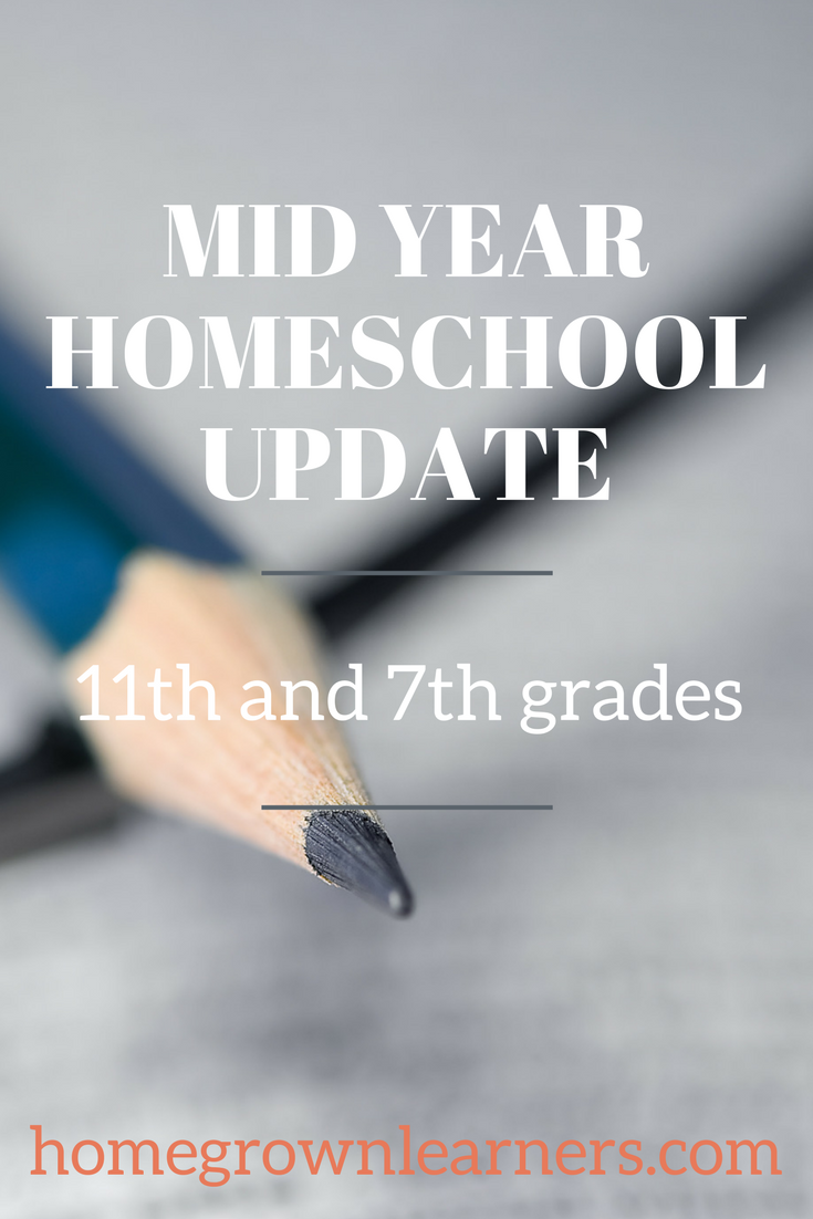 Mid Year Homeschool Update - 11th and 7th Grades