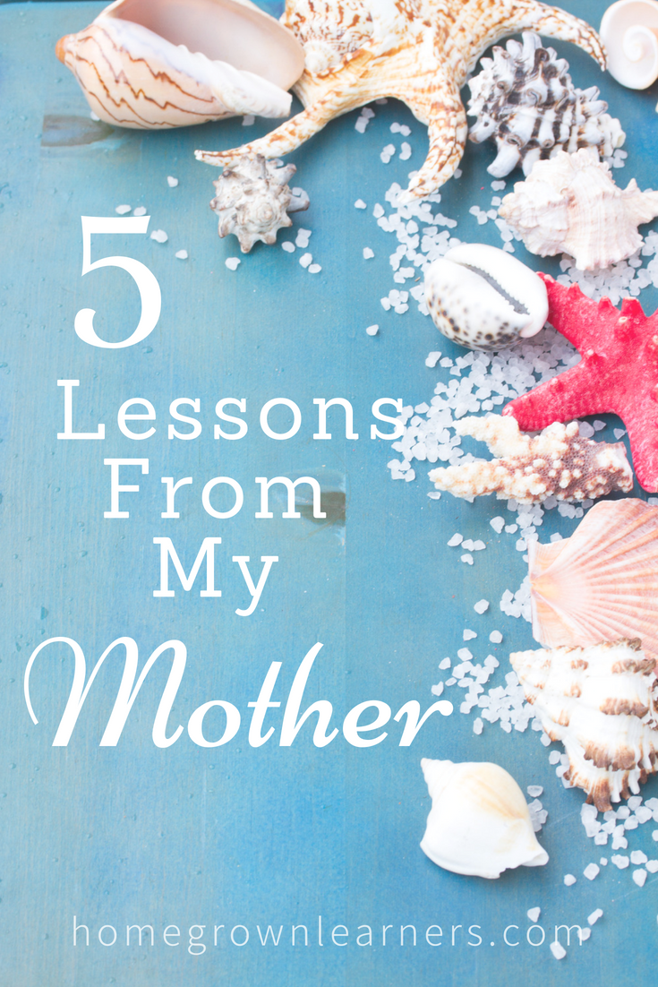 5 Lessons from My Mother