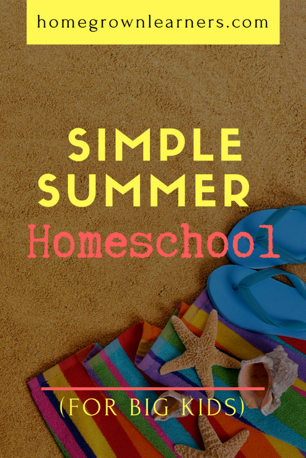 Simple Summer Homeschool For Big Kids - A Routine to Keep them Engaged and Learning