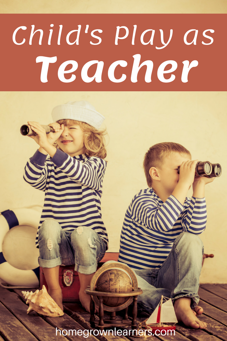 Child's Play as Teacher - laying down the rail of play in your homeschool