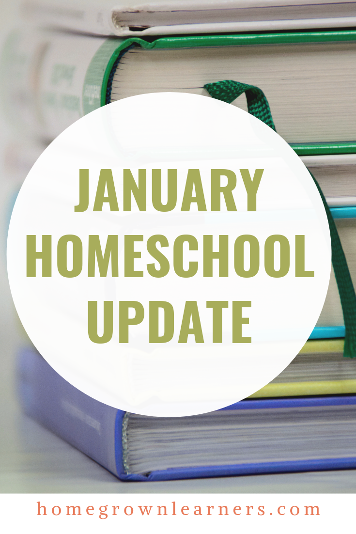 January Homeschool Update - Homegrown Learners