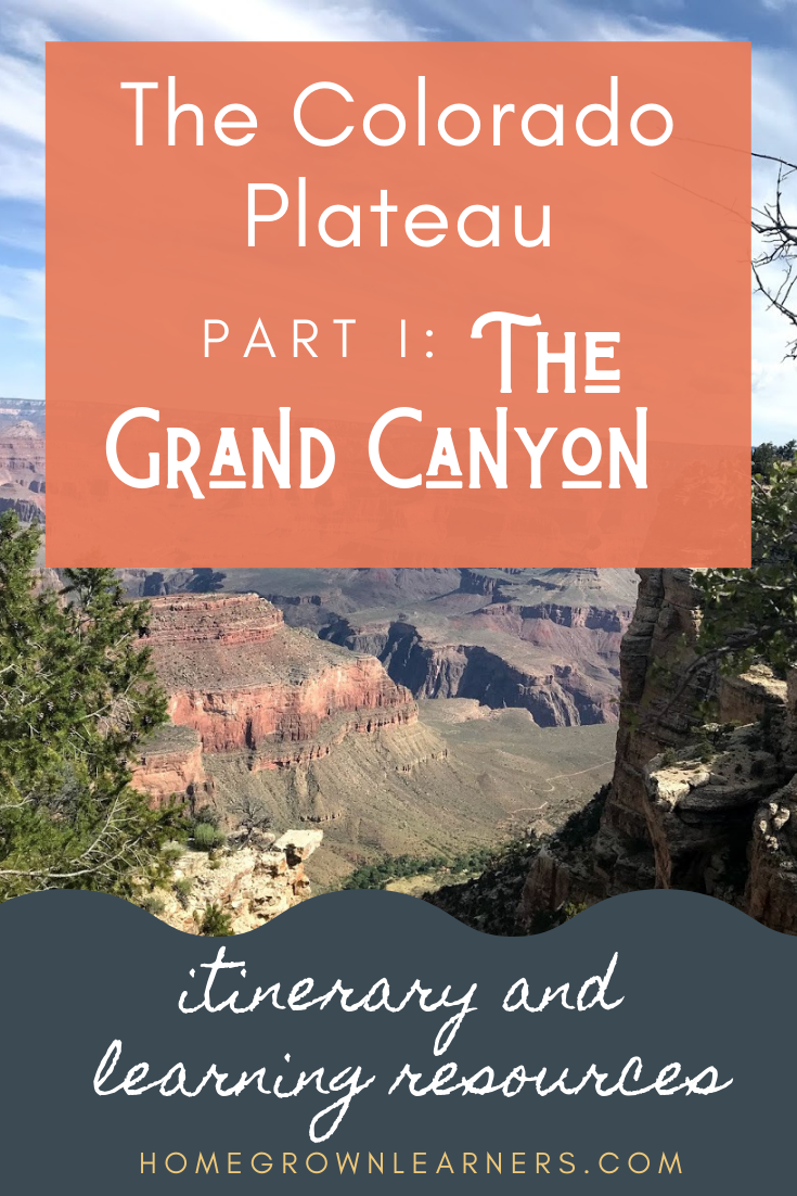 The Colorado Plateau - Part I: The Grand Canyon - itinerary and learning resources