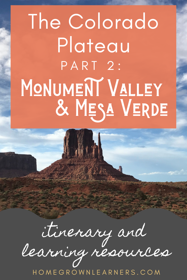 The Colorado Plateau: Part 2 - Monument Valley & Mesa Verde National Park — our itinerary and learning resources