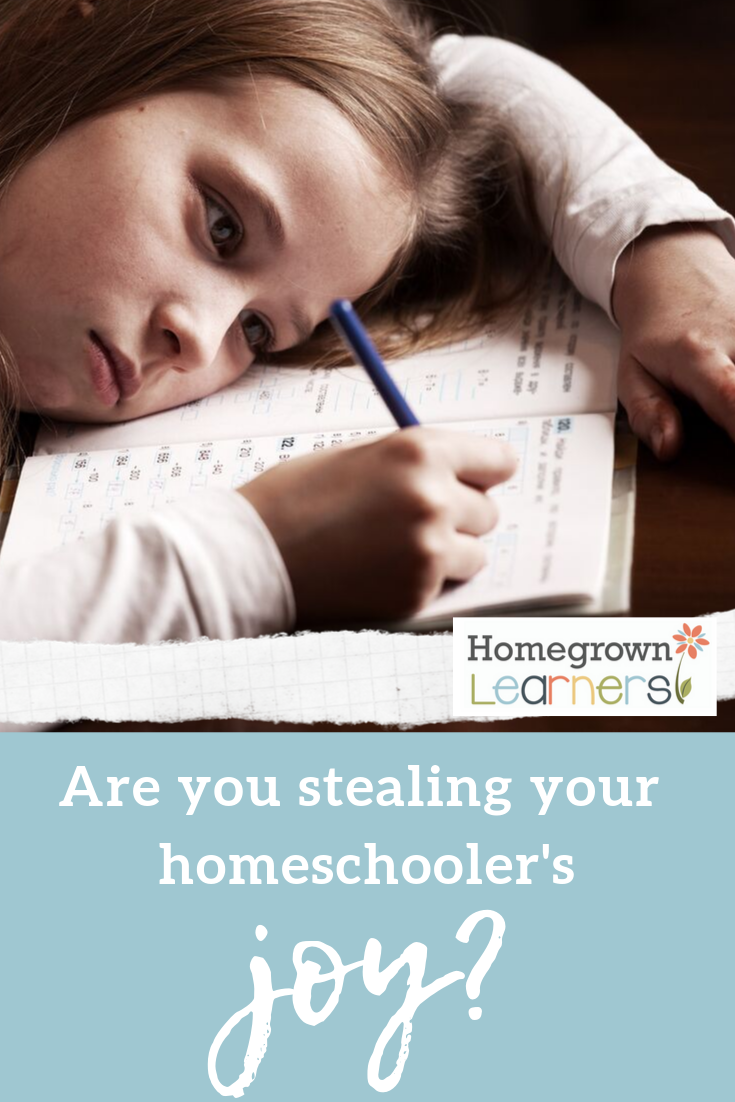 Are you stealing your #homeschool child's joy?