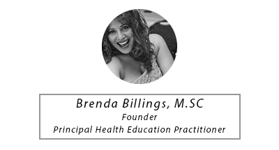 Brenda Billings, M.SC - Founder & Principal Health Education Practitioner