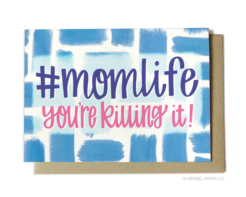 #momlife mothers day card - hennel paper co