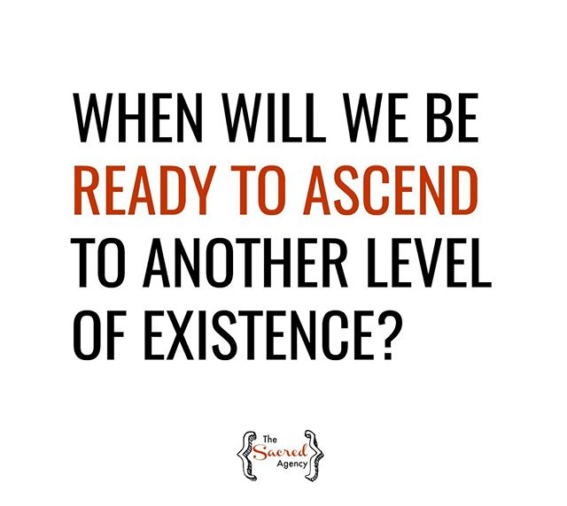 """We must ask if our desires to feel safe and accepted are in fact enslaving us to popular opinion - and to boredom. We must ask: When will we be ready to ascend to another level of existence?"" ~Brendon Burchard"